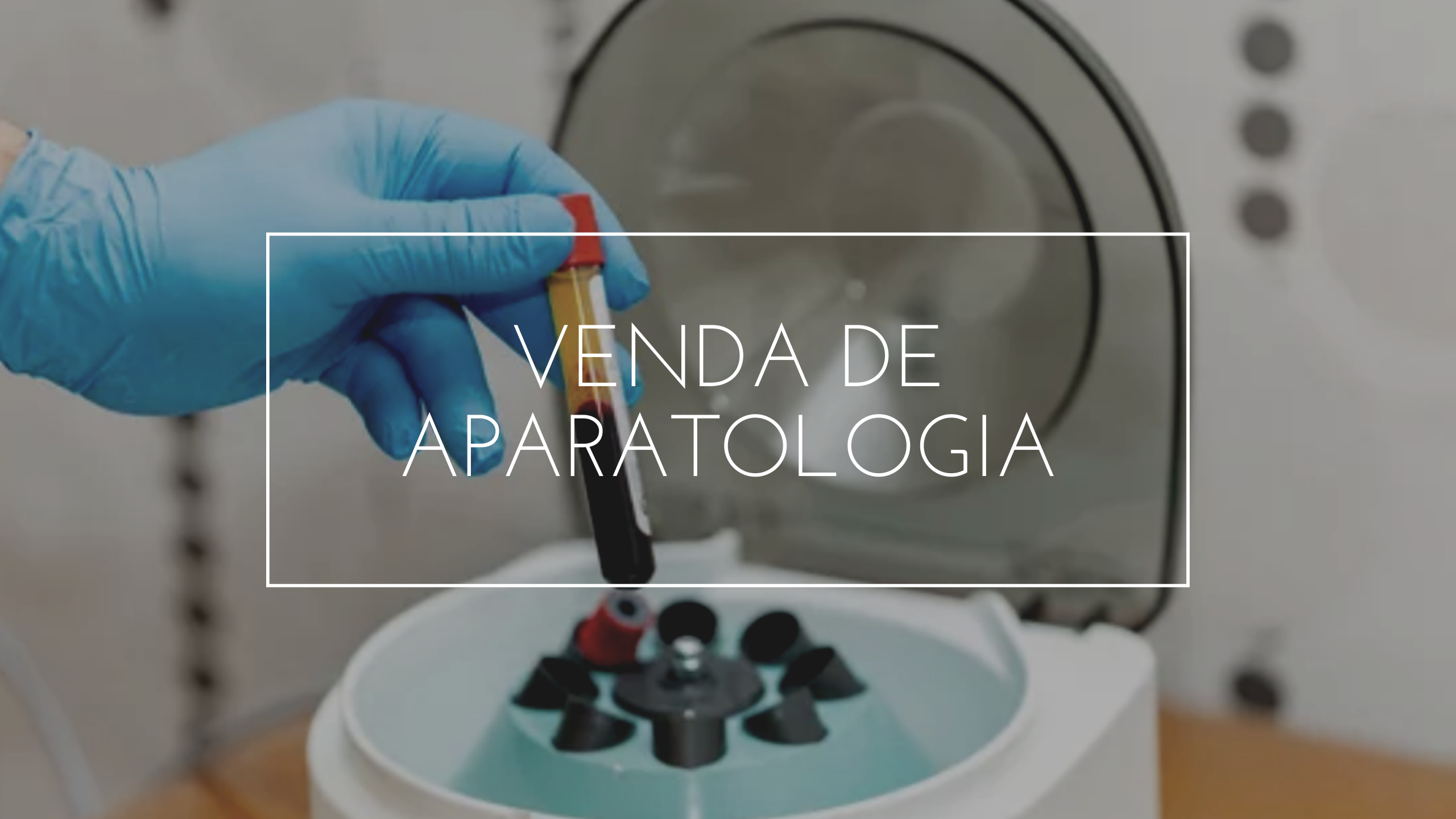 VENDA DE APARATOLOGIA